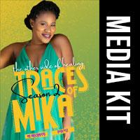 Traces of Mika Media Kit